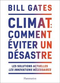 Climat : Comment Eviter Un Desastre ? Les Solutions Actuelles, Les Innovations Necessaires