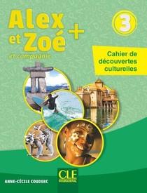 Alex Et Zoe Niveau 3 - Cahier De Decouvertes Culturelles Nc
