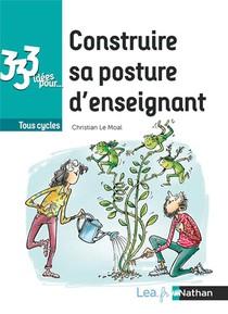 333 Idees Pour ; Construire La Posture De L'enseignant (edition 2019)