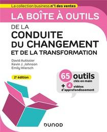 La Boite A Outils ; De La Conduite Du Changement Et De La Transformation