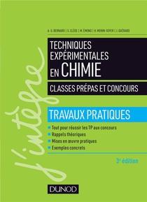 Techniques Experimentales En Chimie ; Classes Prepas Et Concours ; Travaux Pratiques (edition 2018)