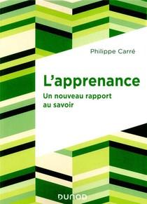 L'apprenance ; Un Nouveau Rapport Au Savoir
