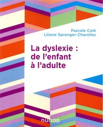 La Dyslexie : De L'enfant A L'adulte