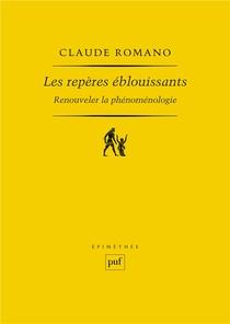 Les Reperes Eblouissants ; Renouveler La Phenomenologie