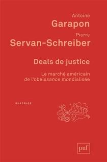 Deals De Justice ; Le Marche Americain De L'obeissance Mondialisee
