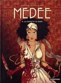 Medee T.4 ; La Chair Et Le Sang