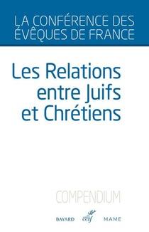 Les Relations Entre Juifs Et Chretiens ; Conference Des Eveques De France