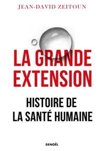 La Grande Extension : Histoire De La Sante Humaine