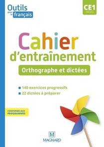 Outils Pour Le Francais Ce1 (2021) - Cahier D'entrainement - Orthographe Et Dictees