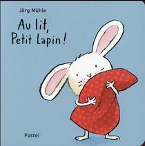 Au Lit, Petit Lapin!