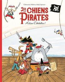 Les Chiens Pirates ; Adieu Cotelettes