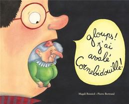 Gloups ! J'ai Avale Cornebidouille !
