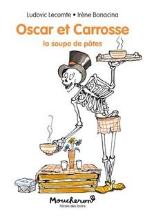 Oscar Et Carrosse ; La Soupe De Pates
