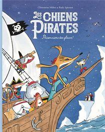 Les Chiens Pirates T.2 ; Prisonniers Des Glaces