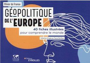 Geopolitique De L'europe : 40 Fiches Illustrees Pour Comprendre Le Monde