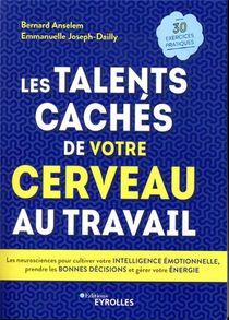 Les Talents Caches De Votre Cerveau Au Travail ; Les Neurosciences Pour Cultiver Votre Intelligence