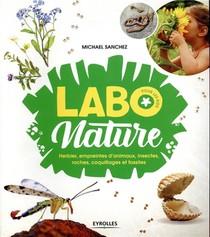 Labo Nature Pour Les Kids ; Herbier, Empreintes D'animaux, Insectes, Roches, Coquillages Et Fossile