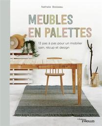 Meubles En Palettes ; 12 Pas A Pas Pour Un Mobilier Sain, Recup Et Design