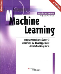 Machine Learning ; Programmes Libres (gplv3) Essentiels Au Developpement De Solutions B (2e Edition)