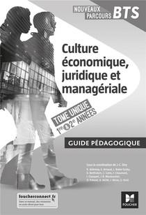 Nouveaux Parcours Bts ; Culture Economique, Juridique Et Manageriale ; Bts 1re Et 2e Annees ; Guide Pedagogique (edition 2020)