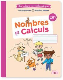 Mes Cahiers De Mathematiques : Nombres Et Calcul Ce1