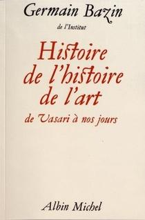 Histoire De L'histoire De L'art - De Vasari A Nos Jours