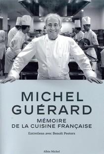Michel Guerard ; Memoire De La Cuisine Francaise ; Entretiens Avec Benoit Peeters