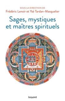 Sages, Mystiques Et Maitres Spirituels