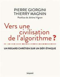 Vers Une Civilisation De L'algorithme ? Un Regard Chretien Sur Un Defi Ethique