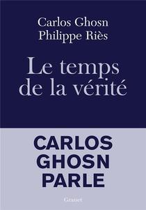 Le Temps De La Verite ; Carlos Ghosn Parle