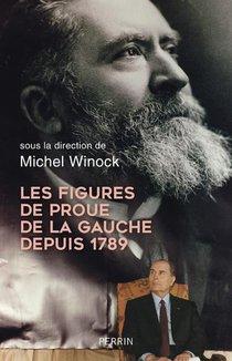 Les Figures De Proue De La Gauche Depuis 1789