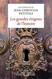 Les Grandes Enigmes De L'histoire
