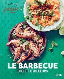 Barbecue D'ici Et D'ailleurs - J'adore