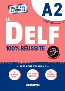 Le Delf - 100% Reussite ; Fle ; A2 (2e Edition)