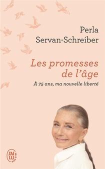 Les Promesses De L'age, A 75 Ans, Ma Nouvelle Liberte