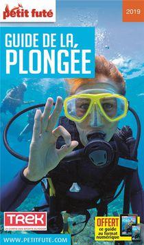 Guide Petit Fute ; Thematiques ; Guide De La Plongee 2019 (edition 2019)