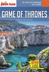 Guide Petit Fute ; Carnets De Voyage ; Game Of Thrones - Le Trone De Fer ; Game Of Thrones (edition 2020)