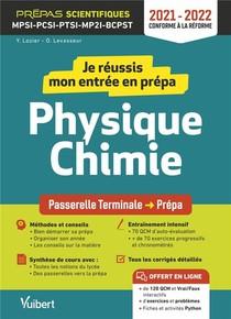 Je Reussis Mon Entree En Prepa Scientifique : Physique-chimie ; De La Terminale Aux Prepas Mpsi-pcsi-ptsi-mpi-bcpst (edition 2021/2022)