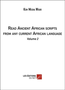 Read Ancient African Scripts From Any Current African Language T.2