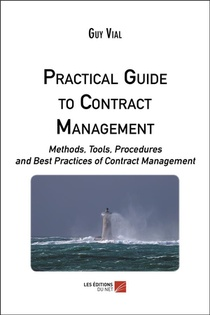 Practical Guide To Contract Management - Methods, Tools, Procedures And Best Practices Of Contract Management