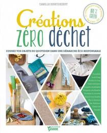 Creations Zero Dechet ; Cousez Vos Objets Du Quotidien Dans Une Demarche Eco-responsable