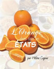 L'orange Dans Tous Ses Etats