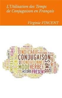 L'utilisation Des Temps De Conjugaison En Francais