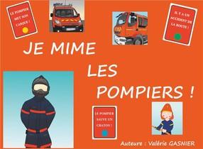 Je Mime Les Pompiers ! ; Jeu De Societe A Decouper