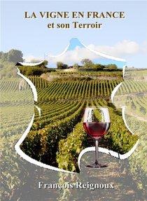 La Vigne En France Et Son Terroir