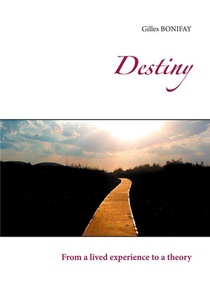 Destiny ; From A Lived Experience To A Theory