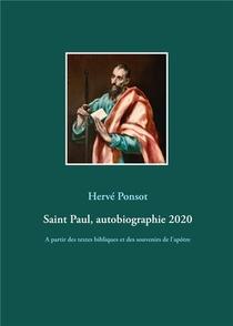 Saint Paul, Autobiographie 2020 ; A Partir Des Textes Bibliques Et Des Souvenirs De L'apotre