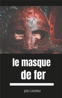 Secrets D'histoire - T01 - Le Masque De Fer - Enquete Sur Les Dessous D'un Secret D'etat
