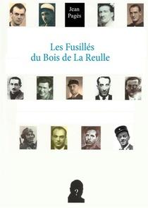 Les Fusilles Du Bois De La Reulle