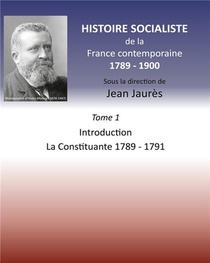 Histoire Socialiste De La France Contemporaine 1789 1900 - Tome 1 Introduction Et La Cons